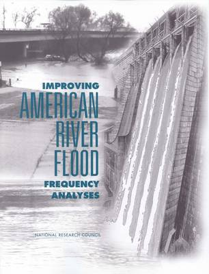Improving American River Flood Frequency Analyses (Paperback)