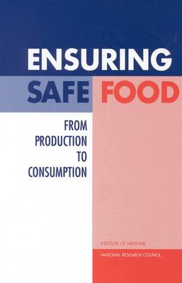 Ensuring Safe Food: From Production to Consumption (Paperback)