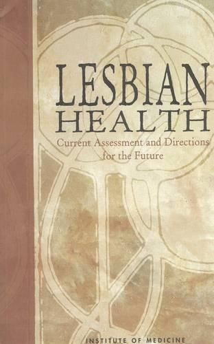 Lesbian Health: Current Assessment and Directions for the Future (Paperback)