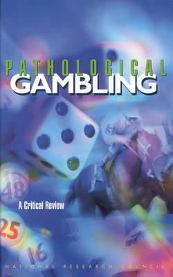 Pathological Gambling: A Critical Review (Hardback)