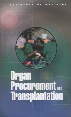 Organ Procurement and Transplantation: Assessing Current Policies and the Potential Impact of the DHHS Final Rule (Hardback)
