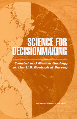 Science for Decisionmaking: Coastal and Marine Geology at the U.S. Geological Survey (Paperback)