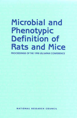Microbial and Phenotypic Definition of Rats and Mice: Proceedings of the 1998 US/Japan Conference (Paperback)