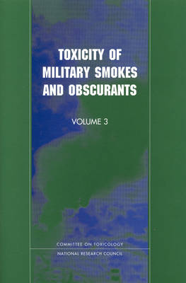 Toxicity of Military Smokes and Obscurants: Volume 3 (Paperback)