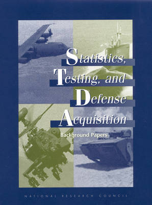Statistics, Testing, and Defense Acquisition: Background Papers (Paperback)