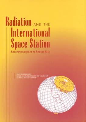 Radiation and the International Space Station: Recommendations to Reduce Risk (Paperback)