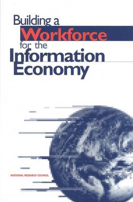 Building a Workforce for the Information Economy (Paperback)