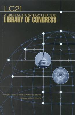LC21: A Digital Strategy for the Library of Congress (Paperback)