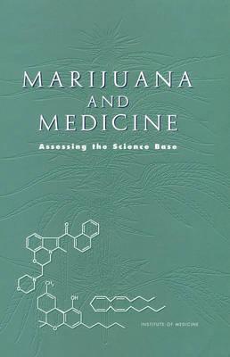 Marijuana and Medicine: Assessing the Science Base (Hardback)