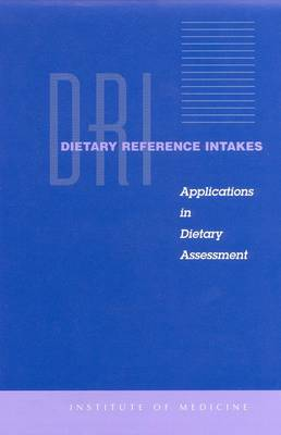 Dietary Reference Intakes: Applications in Dietary Assessment (Paperback)