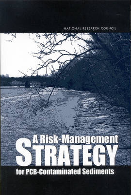 A Risk Management Strategy for PCB-contaminated Sediments (Paperback)