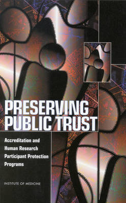Preserving Public Trust: Accreditation and Human Research Participant Protection Programs (Paperback)