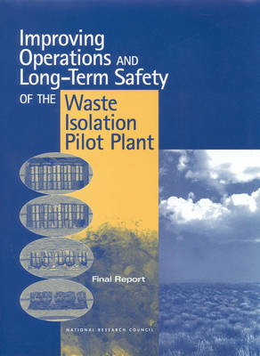 Improving Operations and Long-Term Safety of the Waste Isolation Pilot Plant: Final Report (Paperback)