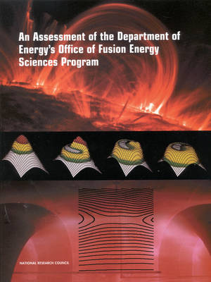 An Assessment of the Department of Energy's Office of Fusion Energy Sciences Program (Paperback)