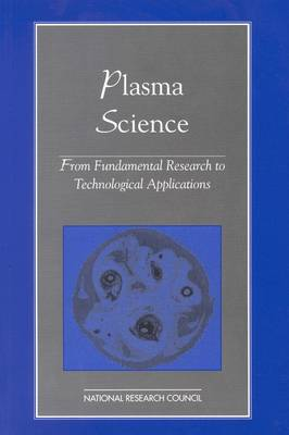 Plasma Science: From Fundamental Research to Technological Applications (Paperback)