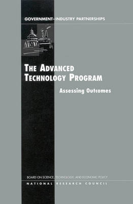 The Advanced Technology Program: Assessing Outcomes (Paperback)
