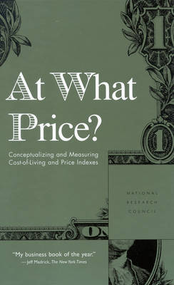 At What Price?: Conceptualizing and Measuring Cost-of-Living and Price Indexes (Hardback)