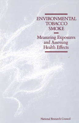 Environmental Tobacco Smoke: Measuring Exposures and Assessing Health Effects (Paperback)