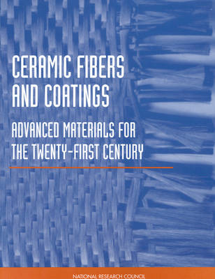 Ceramic Fibers and Coatings: Advanced Materials for the Twenty-First Century (Paperback)