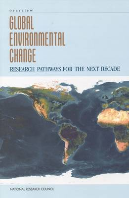 Global Environmental Change: Research Pathways for the Next Decade, Overview (Paperback)
