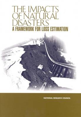 The Impacts of Natural Disasters: A Framework for Loss Estimation (Paperback)