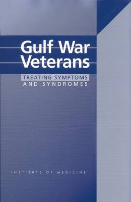 Gulf War Veterans: Treating Symptoms and Syndromes (Paperback)