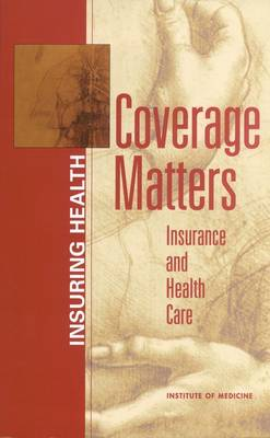 Coverage Matters: Insurance and Health Care (Paperback)