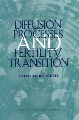 Diffusion Processes and Fertility Transition: Selected Perspectives (Paperback)