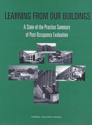 Learning from Our Buildings: A State-of-the-Practice Summary of Post-Occupancy Evaluation (Paperback)