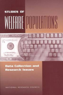 Studies of Welfare Populations: Data Collection and Research Issues (Paperback)