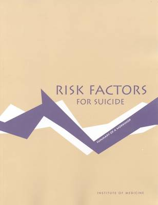 Risk Factors for Suicide: Summary of a Workshop (Paperback)