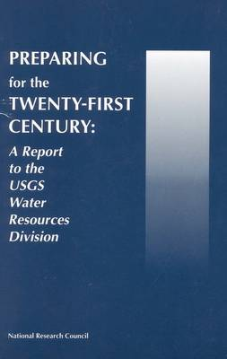 Preparing for the Twenty-First Century: A Report to the USGS Water Resources Division (Paperback)