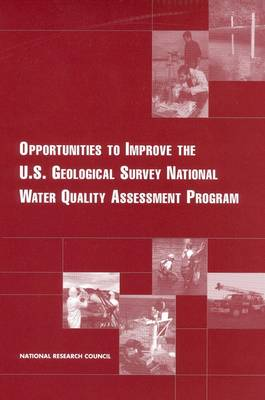 Opportunities to Improve the U.S. Geological Survey National Water Quality Assessment Program (Paperback)