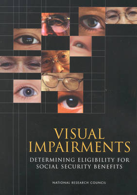 Visual Impairments: Determining Eligibility for Social Security Benefits (Paperback)