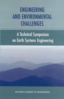 Engineering and Environmental Challenges: Technical Symposium on Earth Systems Engineering (Paperback)