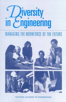 Diversity in Engineering: Managing the Workforce of the Future (Paperback)