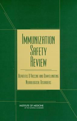 Immunization Safety Review: Hepatitis B Vaccine and Demyelinating Neurological Disorders (Paperback)
