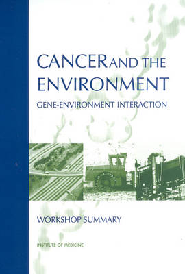 Cancer and the Environment: Gene-Environment Interactions (Paperback)