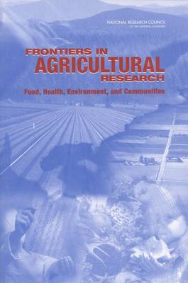 Frontiers in Agricultural Research: Food, Health, Environment, and Communities (Paperback)