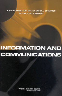 Information and Communications: Challenges for the Chemical Sciences in the 21st Century (Paperback)
