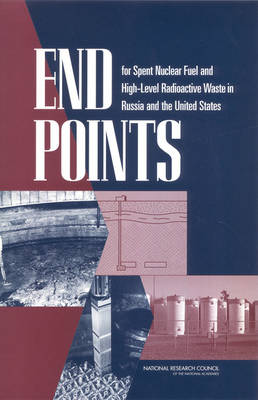 End Points for Spent Nuclear Fuel and High-Level Radioactive Waste in Russia and the United States (Paperback)