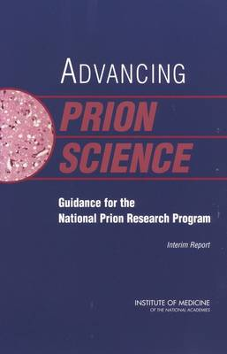 Advancing Prion Science: Guidance for the National Prion Research Program, Interim Report (Paperback)