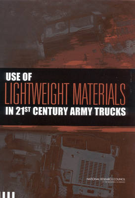 Use of Lightweight Materials in 21st Century Army Trucks (Paperback)