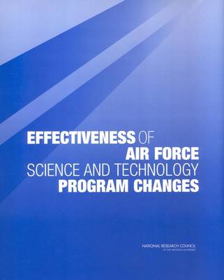 Effectiveness of Air Force Science and Technology Program Changes (Paperback)