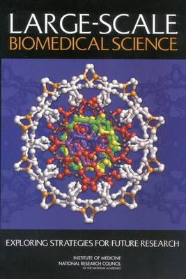 Large-Scale Biomedical Science: Exploring Strategies for Future Research (Paperback)