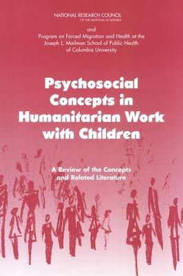 Psychosocial Concepts in Humanitarian Work with Children: A Review of the Concepts and Related Literature (Paperback)
