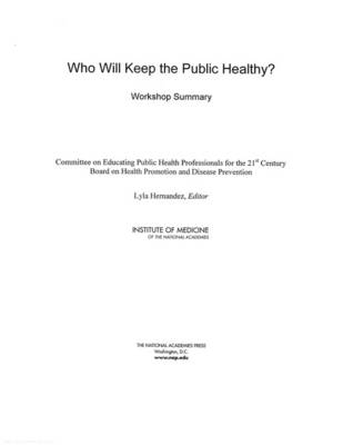 Who Will Keep the Public Healthy?: Workshop Summary (Paperback)