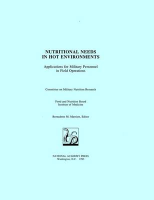 Nutritional Needs in Hot Environments: Applications for Military Personnel in Field Operations (Paperback)