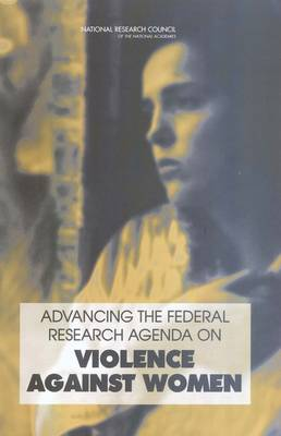 Advancing the Federal Research Agenda on Violence Against Women (Paperback)