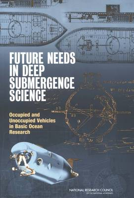 Future Needs in Deep Submergence Science: Occupied and Unoccupied Vehicles in Basic Ocean Research (Paperback)